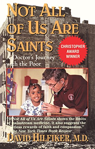 9780345459756: Not All of Us Are Saints: A Doctor's Journey with the Poor