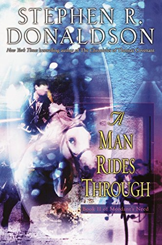 9780345459848: A Man Rides Through (Mordant's Need, Book 2)