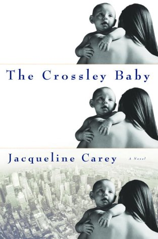 The Crossley Baby: Jacqueline Carey