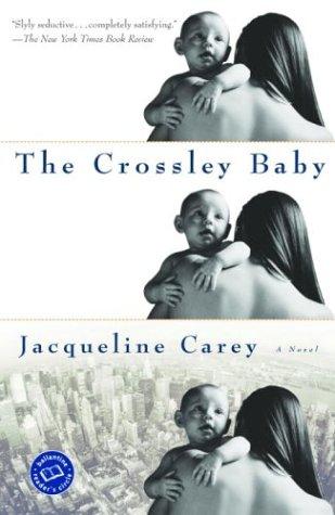 The Crossley Baby (Ballantine Reader's Circle): Jacqueline Carey (2)