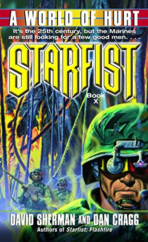 Starfist: A World of Hurt (0345460537) by David Sherman; Dan Cragg