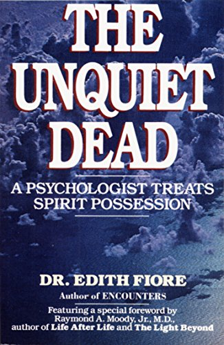 9780345460875: The Unquiet Dead: A Psychologist Treats Spirit Possession