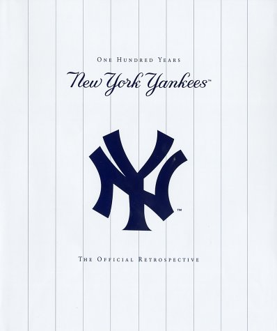 9780345460905: The New York Yankees: One Hundred Years : The Official Retrospective