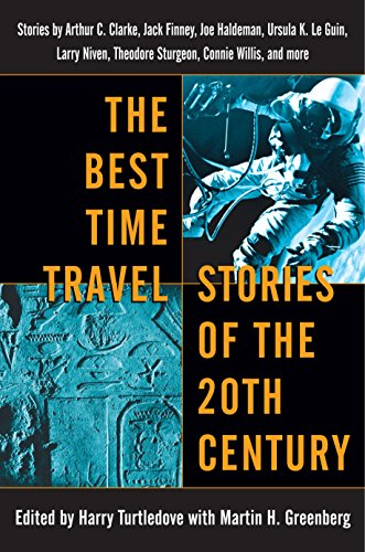 9780345460943: The Best Time Travel Stories of the 20th Century: Stories by Arthur C. Clarke, Jack Finney, Joe Haldeman, Ursula K. Le Guin,
