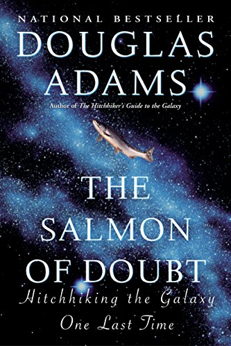 a literary analysis of the salmon of doubt by douglas adams The salmon of doubt: hitchhiking the galaxy one last douglas adams (p 61) the salmon of doubt is a wide-ranging work by that master of absurdist literature.
