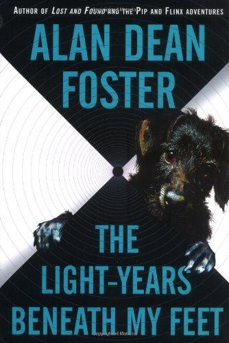 The Light-years Beneath My Feet: Foster, Alan Dean
