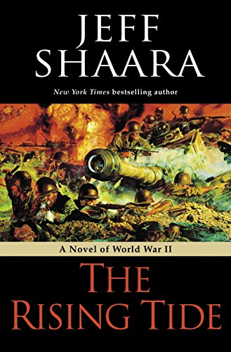 The Rising Tide: A Novel of World War II: Shaara, Jeff