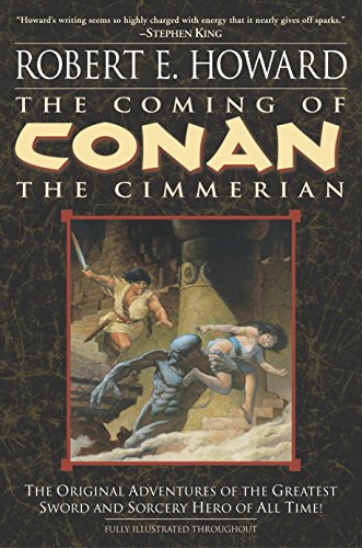 9780345461513: The Coming of Conan the Cimmerian: The Original Adventures of the Greatest Sword and Sorcery Hero of All Time!