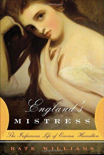 9780345461940: England's Mistress: The Infamous Life of Emma Hamilton