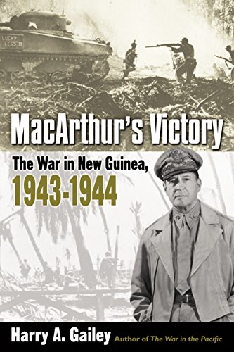 MacArthur's Victory. The War in New Guinea, 1943-1944.: Gailey,Harry A.