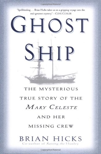 9780345463913: Ghost Ship: The Mysterious True Story of the Mary Celeste and Her Missing Crew