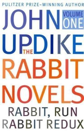 The Rabbit Novels Volime 1:Rabbit, Run &: Updike, John