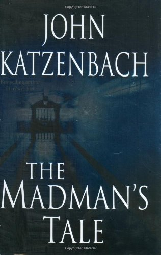 9780345464811: The Madman's Tale (Katzenbach, John)
