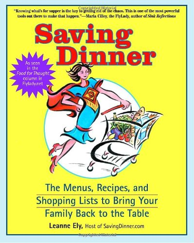 9780345464866: Saving Dinner: The Menus, Recipes, and Shopping Lists to Bring Your Family Back to the Table