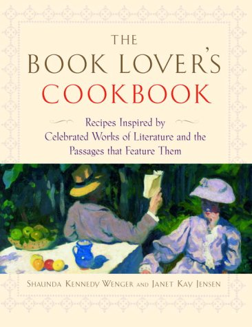 9780345465009: The Book Lover's Cookbook: Recipes Inspired by Celebrated Works of Literature and the Passages That Feature Them