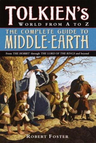 9780345465290: The Complete Guide to Middle-earth: Tolkien's World from A to Z