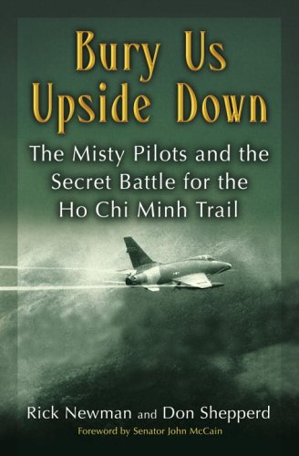 9780345465375: Bury Us Upside Down: The Misty Pilots and the Secret Battle for the Ho Chi Minh Trail