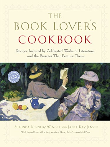 9780345465467: The Book Lover's Cookbook: Recipes Inspired by Celebrated Works of Literature, and the Passages That Feature Them