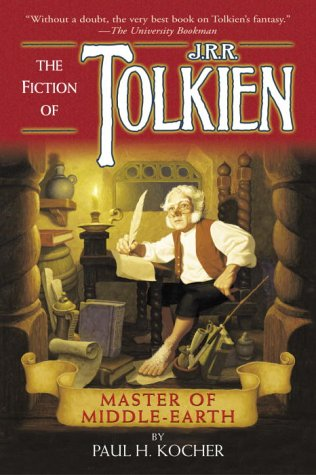 Master of Middle-Earth : The Fiction of: Paul H. Kocher