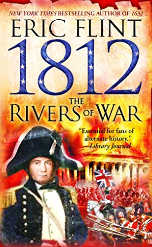 1812: The Rivers of War (The Trail of Glory): **Signed**: Flint, Eric