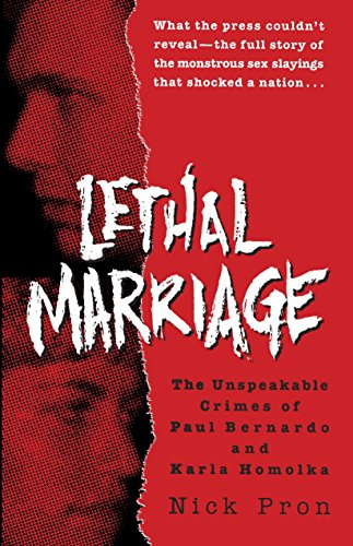 Lethal Marriage: The Unspeakable Crimes of Paul: Pron, Nick