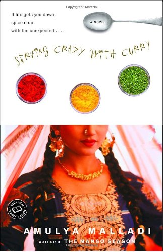 Serving Crazy with Curry (Ballantine Reader's Circle) (0345466128) by Amulya Malladi