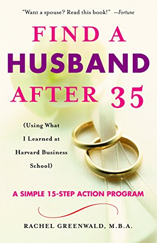 9780345466266: Find a Husband After 35: (Using What I Learned at Harvard Business School)