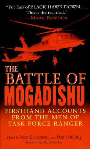 9780345466686: The Battle of Mogadishu: Firsthand Accounts from the Men of Task Force Ranger
