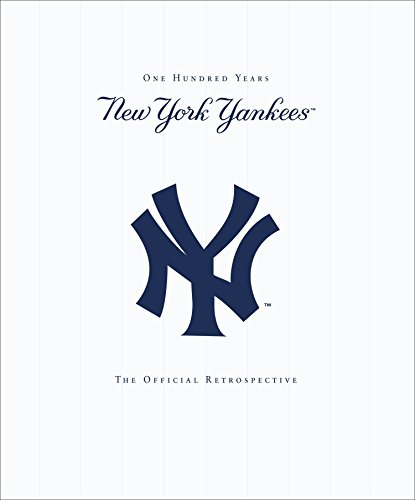 9780345466693: New York Yankees: 100 Years, The Official Retrospective
