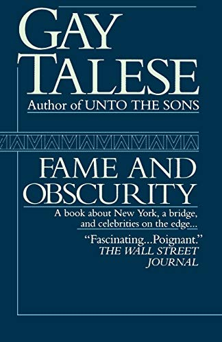 9780345467232: Fame and Obscurity: A Book About New York, a Bridge, and Celebrities on the Edge . . .