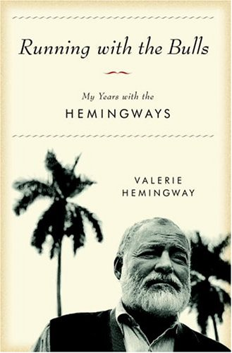 9780345467331: Running with the Bulls: My Years with the Hemingways