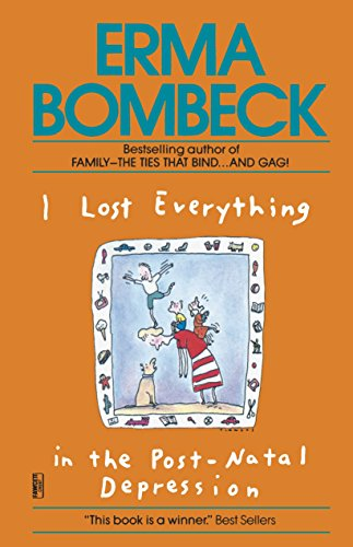 I Lost Everything in the Post-Natal Depression (9780345467591) by Erma Bombeck