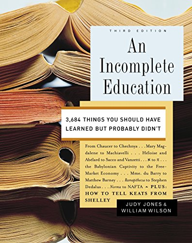 9780345468901: An Incomplete Education: 3,684 Things You Should Have Learned but Probably Didn't
