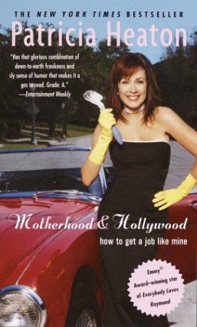 9780345468994: Motherhood and Hollywood: How to Get a Job Like Mine