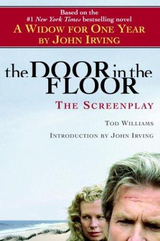 9780345469007: The Door in the Floor: The Screenplay