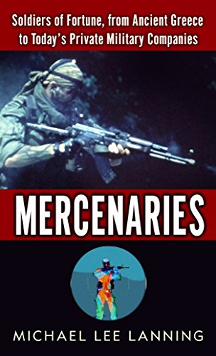 9780345469236: Mercenaries: Soldiers of Fortune, from Ancient Greece to Today#s Private Military Companies