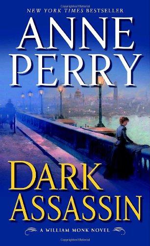9780345469304: Dark Assassin: A William Monk Novel (William Monk Novels)