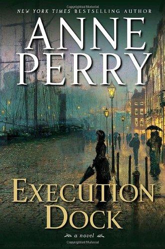 9780345469335: Execution Dock: A Novel (William Monk Novels)