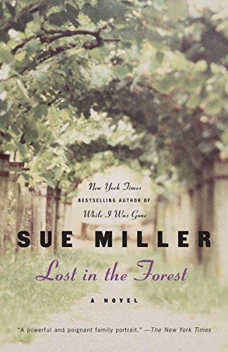 Lost in the Forest: A Novel (Ballantine: Sue Miller