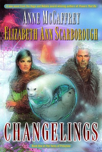 CHANGELINGS: McCaffrey, Anne & Scarborough, Elizabeth Ann