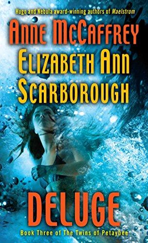 Deluge: Book Three of The Twins of Petaybee: McCaffrey, Anne; Scarborough, Elizabeth Ann