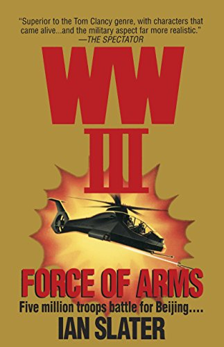 9780345470409: WWIII: Force Of Arms: A Novel