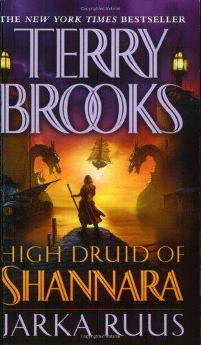 9780345470706: High Druid of Shannara. Jarka Ruus.