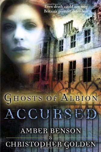 Ghosts of Albion: Accursed (034547130X) by Christopher Golden; Amber Benson