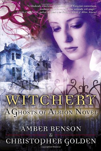 9780345471314: Witchery: A Ghosts of Albion Novel