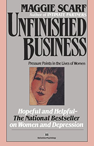 9780345471734: Unfinished Business: Pressure Points in the Lives of Women