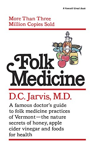 9780345471741: Folk Medicine: A New England Almanac of Natural Health Care from a Noted Vermont Country Doctor