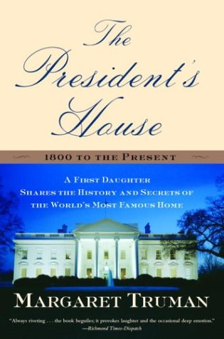 9780345472472: The President's House: A First Daughter Shares the History and Secrets of the World's Most Famous Home