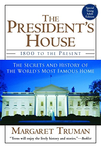 9780345472489: The President's House: 1800 to the Present The Secrets and History of the World's Most Famous Home