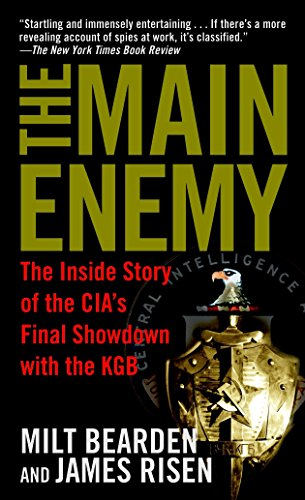 9780345472502: The Main Enemy: The Inside Story of the CIA's Final Showdown with the KGB